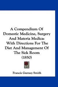 A Compendium of Domestic Medicine, Surgery and Materia Medica