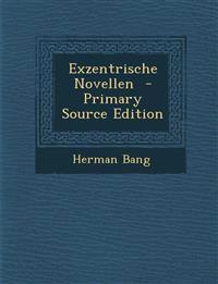 Exzentrische Novellen - Primary Source Edition