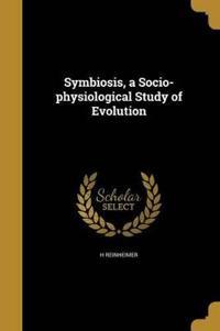 SYMBIOSIS A SOCIO-PHYSIOLOGICA