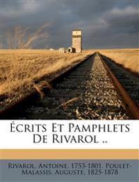 Écrits Et Pamphlets De Rivarol ..