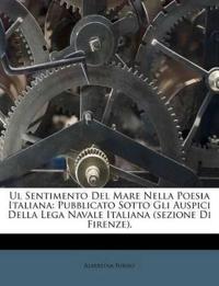 Ul Sentimento Del Mare Nella Poesia Italiana: Pubblicato Sotto Gli Auspici Della Lega Navale Italiana (sezione Di Firenze).