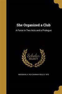 SHE ORGANIZED A CLUB