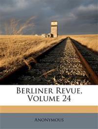 Berliner Revue, erstes Quartal, vierundzwanzigster Band