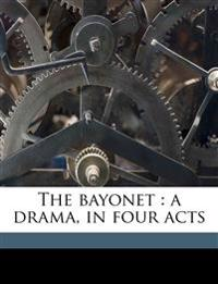 The bayonet : a drama, in four acts