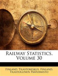 Railway Statistics, Volume 30