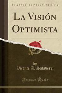 La Visión Optimista (Classic Reprint)