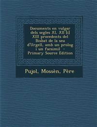 Documents en vulgar dels segles XI, XII [i] XIII procedents del Bisbat de la seu d'Urgell, amb un prolog i un facsimil