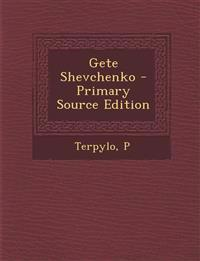 Gete Shevchenko - Primary Source Edition