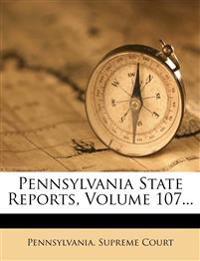 Pennsylvania State Reports, Volume 107...