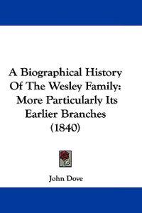 A Biographical History of the Wesley Family