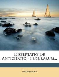 Dissertatio De Anticipatione Usurarum...