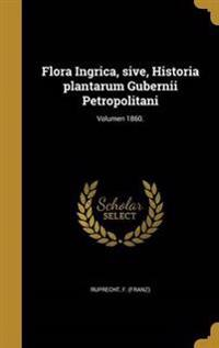 LAT-FLORA INGRICA SIVE HISTORI