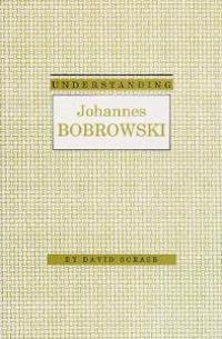 Understanding Johannes Bobrowski