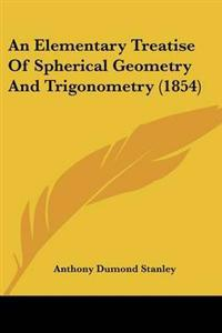 An Elementary Treatise of Spherical Geometry and Trigonometry