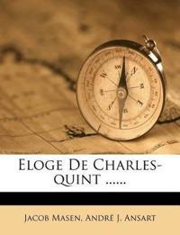 Eloge De Charles-quint ......