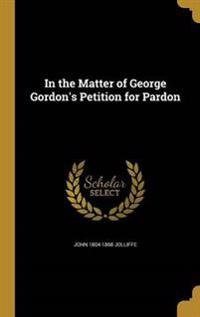 IN THE MATTER OF GEORGE GORDON
