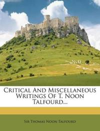 Critical And Miscellaneous Writings Of T. Noon Talfourd...