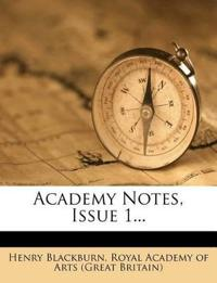 Academy Notes, Issue 1...