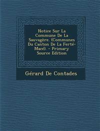 Notice Sur La Commune De La Sauvagère. (Communes Du Canton De La Ferté-Macé).