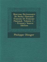 Nouveau Dictionnaire De Poche: Flamand-francais Et Francais-flamand, Volume 2...