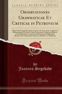 Observationes Grammaticae Et Criticae in Petronium