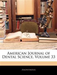 American Journal of Dental Science, Volume 33
