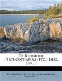De Reunione Pertinentiarum (etc.) Diss. Jur....