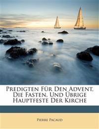 Predigten Für Den Advent, Die Fasten, Und Übrige Hauptfeste Der Kirche, Zwenter Theil