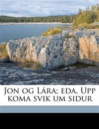 Jon og Lára; eda, Upp koma svik um sidur