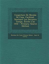 Conjecture De Nicolas De Cusa, Cardinal, Touchant Les Derniers Temps, Écrite L'an 1452