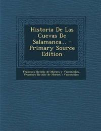 Historia De Las Cuevas De Salamanca... - Primary Source Edition