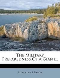 The Military Preparedness Of A Giant...