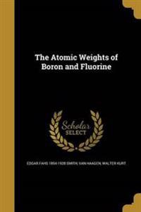 ATOMIC WEIGHTS OF BORON & FLUO