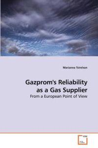Gazprom's Reliability As a Gas Supplier