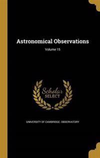 ASTRONOMICAL OBSERVATIONS V15