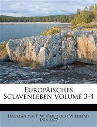 Europäisches Sclavenleben Volume 3-4
