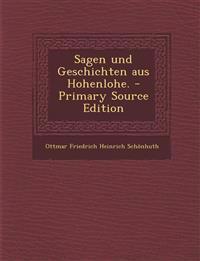 Sagen Und Geschichten Aus Hohenlohe. - Primary Source Edition