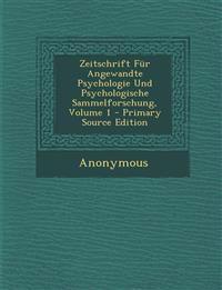 Zeitschrift Für Angewandte Psychologie Und Psychologische Sammelforschung, Volume 1