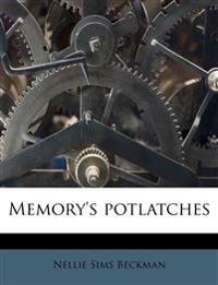 Memory's potlatches