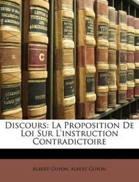 Discours: La Proposition De Loi Sur L'instruction Contradictoire
