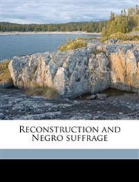 Reconstruction and Negro suffrage