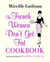 The French Women Don't Get Fat Cookbook