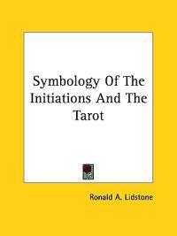 Symbology of the Initiations and the Tarot