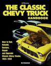 The Classic Chevy Truck Handbook