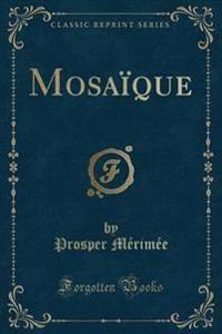 Mosaique (Classic Reprint)