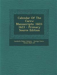 Calendar of the Carew Manuscripts: 1603-1623 - Primary Source Edition