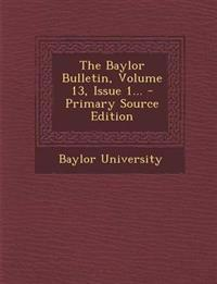 The Baylor Bulletin, Volume 13, Issue 1... - Primary Source Edition