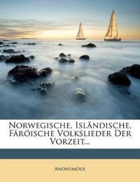 Norwegische, Isländische, Färöische Volkslieder Der Vorzeit...