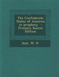 The Confederate States of America in prophecy