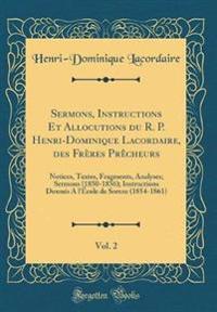 Sermons, Instructions Et Allocutions du R. P. Henri-Dominique Lacordaire, des Frères Prêcheurs, Vol. 2